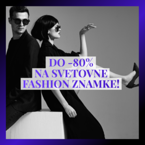 Do 80% na fashion znamke - selonce